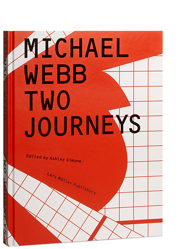 Michael Webb Two Journeys Lars Muller Publishers